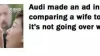奧迪二手車廣告片惹爭議,片中婆婆有如檢查牲口般檢查新娘是否整容,把女性比作二手車